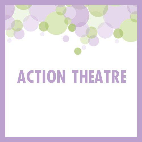 ACTION-THEATRE